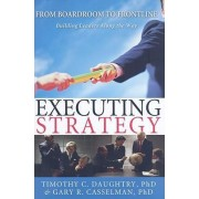 Executing Strategy by Timothy C Daughtry