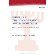 Phinehas, the Sons of Zadok, and Melchizedek: Priestly Covenant in Late Second Temple Texts