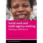 Social Work and Multi-Agency Working by Kate Morris
