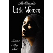 The Complete Little Women - Little Women, Good Wives, Little Men, Jo's Boys by Louisa May Alcott