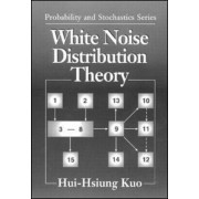 White Noise Distribution Theory by Hui-Hsiung Kuo