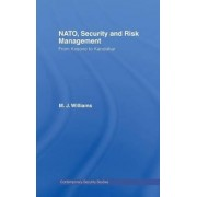 NATO, Security and Risk Management by M.J. Williams