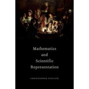Mathematics and Scientific Representation by Christopher Pincock