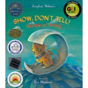 Show, Don't Tell! by Josephine Nobisso