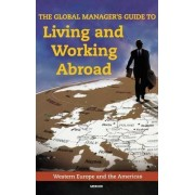 The Global Manager's Guide to Living and Working Abroad by Mercer