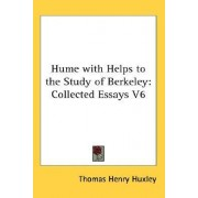Hume with Helps to the Study of Berkeley by Thomas Henry Huxley