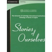 University of Cambridge International Examinations Stories of ourselves. The University of Cambridge International examinations. Per le Scuole superiori: The University of Cambridge International ... in English (Cambridge International IGCSE)