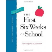 The First Six Weeks of School by Center For Responsive Schools