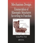Mechanism Design: Enumeration of Kinematic Structures according to Function by Lung-Wen Tsai