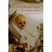 Outer Banks Tales to Remember by Harry Whedbee