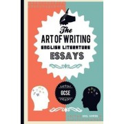 The Art of Writing English Literature Essays, for Gcse by Neil Bowen