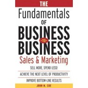 The Fundamentals of Business-to-Business Sales & Marketing by John Coe