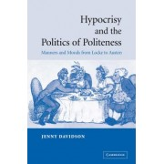Hypocrisy and the Politics of Politeness by Jenny Davidson