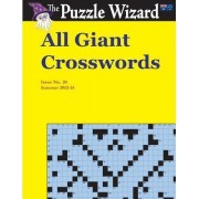 All Giant Crosswords No. 20 by The Puzzle Wizard