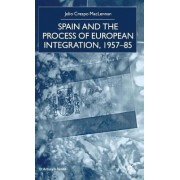 Spain and the Process of European Integration, 1957-85 by Na Na