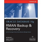 Oracle Database 10g RMAN Backup and Recovery by Matthew Hart
