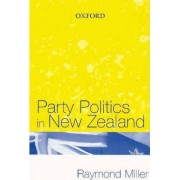 Party Politics in New Zealand by Raymond Miller