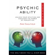 Psychic Ability, Plain & Simple: The Only Book You'll Ever Need