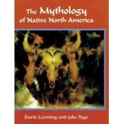 The Mythology of Native North America by Professor Emeritus of English David Leeming