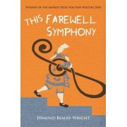 This Farewell Symphony by Edmund Bealby-Wright