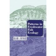 Patterns in Freshwater Fish Ecology by William J. Matthews