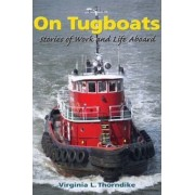 On Tugboats by Virginia L. Thorndike