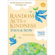 Random Acts of Kindness Then and Now by M. J. Ryan
