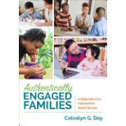 Authentically Engaged Families: A Framework for Collaborative Care and Student Success
