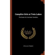 Campfire Girls at Twin Lakes: The Quest of a Summer Vacation