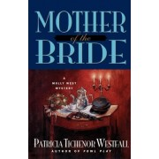 Mother of the Bride by Patricia T Westfall