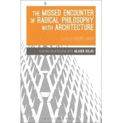The Missed Encounter of Radical Philosophy with Architecture by Nadir Lahiji