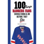 100 Things Rangers Fans Should Know & Do Before They Die by Russ Cohen