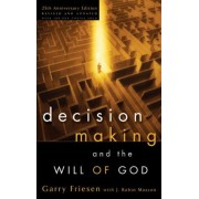 Decision Making and the Will of God 2004 by Garry Friesen
