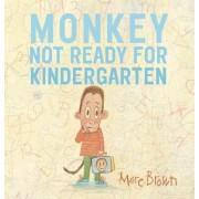 Monkey: Not Ready for Kindergarten by Marc Brown