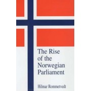 The Rise of the Norwegian Parliament by Hilmar Rommetvedt
