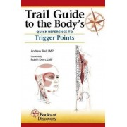 Trail Guide to the Body's Quick Reference to Trigger Points by Andrew Biel