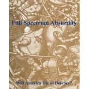 Full Spectrum Absurdity by Ken Coates