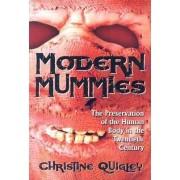 Modern Mummies by Christine Quigley