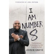 I Am Number 8: Overlooked and Undervalued, But Not Forgotten by God, Hardcover
