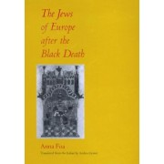 The Jews of Europe After the Black Death by Anna Foa