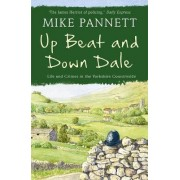 Up Beat and Down Dale: Life and Crimes in the Yorkshire Countryside by Mike Pannett