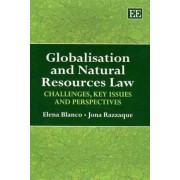 Globalisation and Natural Resources Law by Elena Blanco