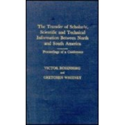 The Transfer of Scholarly Scientific and Technical Information Between North and South America by Victor Rosenberg