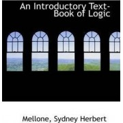 An Introductory Text Book of Logic by Mellone Sydney Herbert