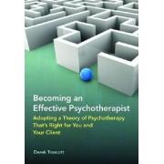 Becoming an Effective Psychotherapist by Derek Truscott