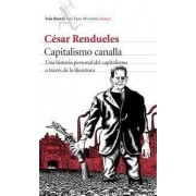 Capitalismo canalla: una historia personal del capitalismo a través de la literatura by C