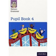 Nelson Grammar: Pupil Book 4 (Year 4/P5) Pack of 15 by Wendy Wren
