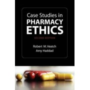 Case Studies in Pharmacy Ethics by Robert M. Veatch