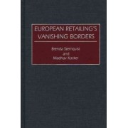 European Retailing's Vanishing Borders by Brenda Sternquist