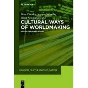 Cultural Ways of Worldmaking by Vera N